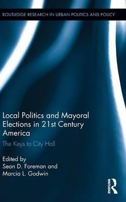 Local Politics and Mayoral Elections in 21st Century America