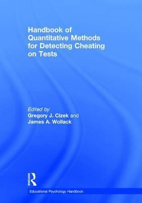 Handbook of Quantitative Methods for Detecting Cheating on Tests