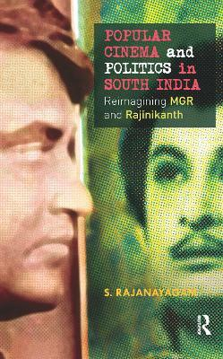 Popular Cinema and Politics in South India