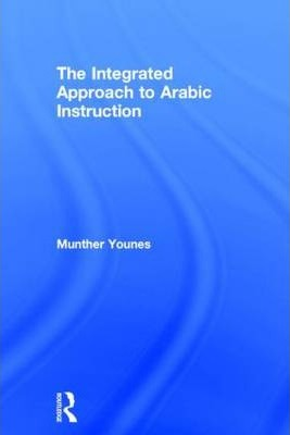 The Integrated Approach to Arabic Instruction