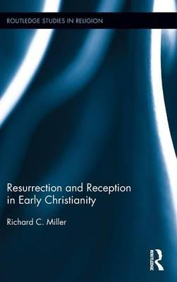Resurrection and Reception in Early Christianity