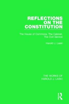 Reflections on the Constitution (Works of Harold J. Laski)
