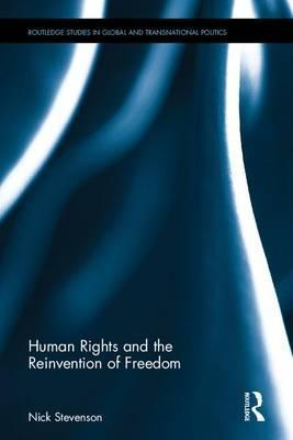 Human Rights and the Reinvention of Freedom
