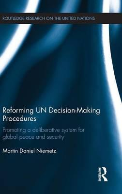Reforming UN Decision-Making Procedures