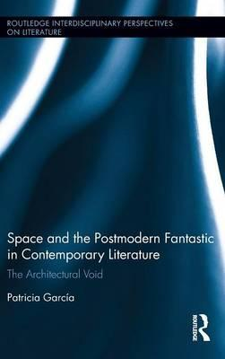 Space and the Postmodern Fantastic in Contemporary Literature