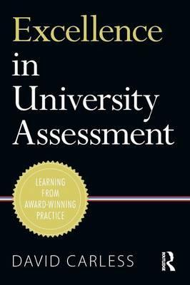 Excellence in University Assessment  Learning from award-winning practice