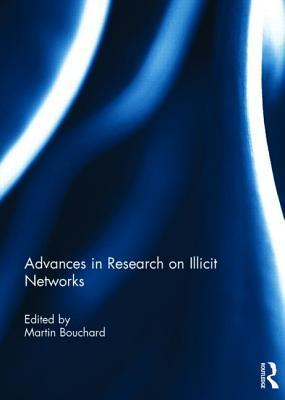 Advances in Research on Illicit Networks