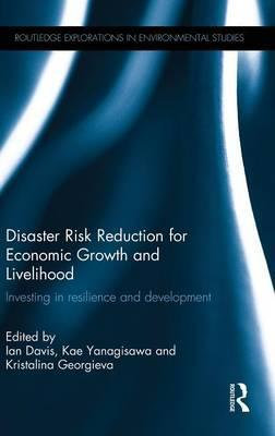 The Disaster Risk Reduction for Economic Growth and Livelihood