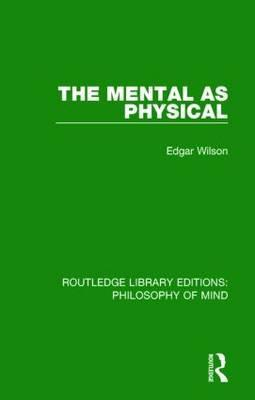 The Mental as Physical