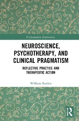 Neuroscience, Psychotherapy and Clinical Pragmatism