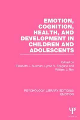 Emotion, Cognition, Health, and Development in Children and Adolescents