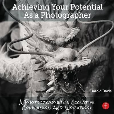 Achieving Your Potential As A Photographer