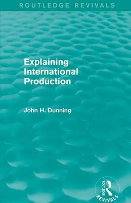 Explaining International Production