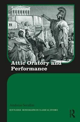 Attic Oratory and Performance