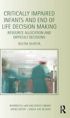 Critically Impaired Infants and End of Life Decision Making