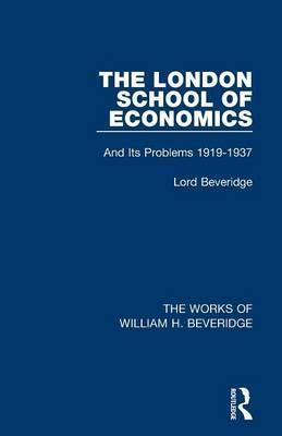 The London School of Economics (Works of William H. Beveridge)
