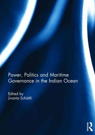 Power, Politics and Maritime Governance in the Indian Ocean