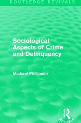 Sociological Aspects of Crime and Delinquency