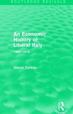 An Economic History of Liberal Italy