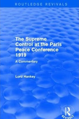 The Supreme Control at the Paris Peace Conference 1919