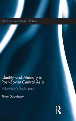 Identity and Memory in Post-Soviet Central Asia