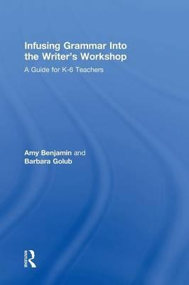 Infusing Grammar Into the Writer's Workshop