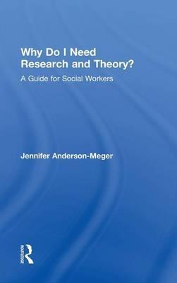 Why Do I Need Research and Theory?