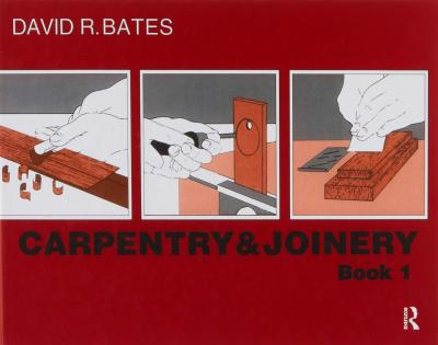 Carpentry and Joinery Book 1: Book 1
