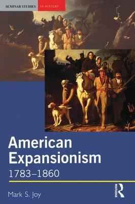 American Expansionism, 1783-1860