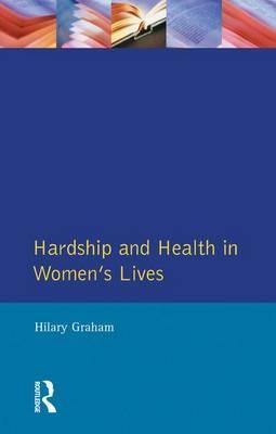 Hardship & Health Womens Lives