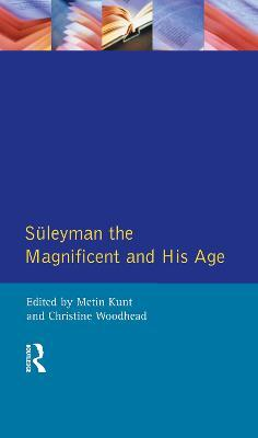 Suleyman The Magnificent and His Age