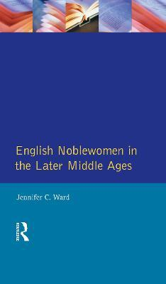 English Noblewomen in the Later Middle Ages