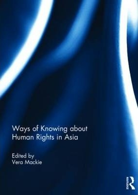 Ways of Knowing about Human Rights in Asia