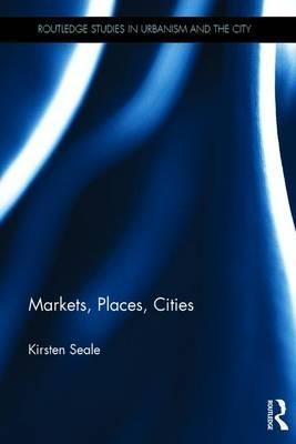 Markets, Places, Cities