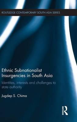 Ethnic Subnationalist Insurgencies in South Asia
