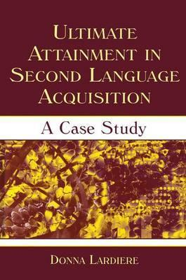 Ultimate Attainment in Second Language Acquisition
