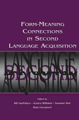 Form-Meaning Connections in Second Language Acquisition