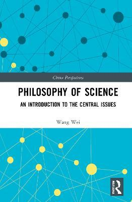 Central Issues in the Philosophy of Science