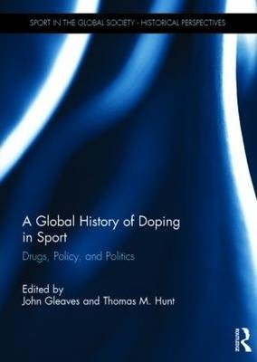 A Global History of Doping in Sport