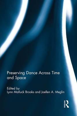 Preserving Dance Across Time and Space