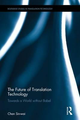 The Future of Translation Technology