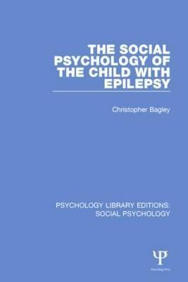 The Social Psychology of the Child with Epilepsy