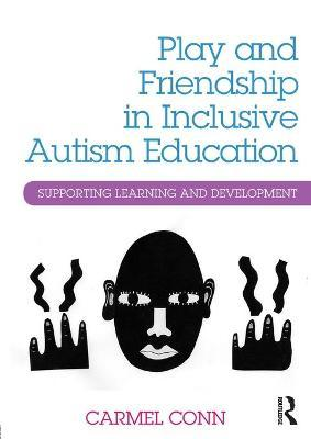 Play and Friendship in Inclusive Autism Education