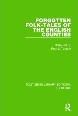 Forgotten Folk-Tales of the English Counties