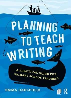 Planning to Teach Writing: A practical guide for primary school teachers