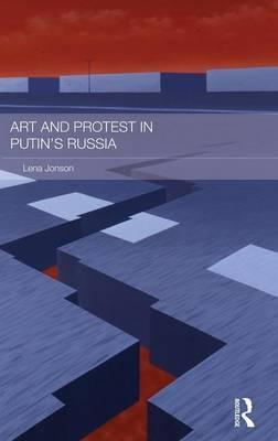 Art and Protest in Putin's Russia