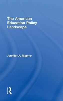 The American Education Policy Landscape