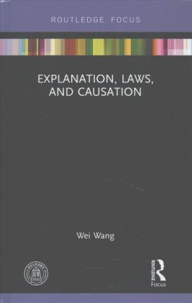 Explanation, Laws, and Causation