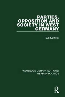 Parties, Opposition and Society in West Germany