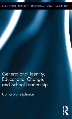 Generational Identity, Educational Change, and School Leadership